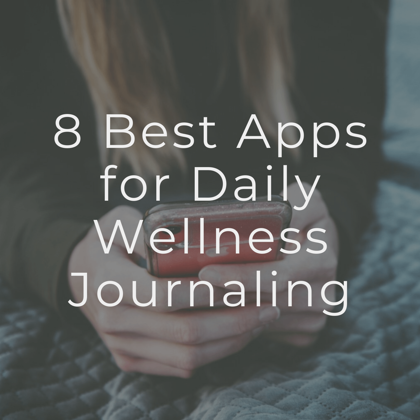 8 Best Apps for Daily Wellness Journaling in 2021