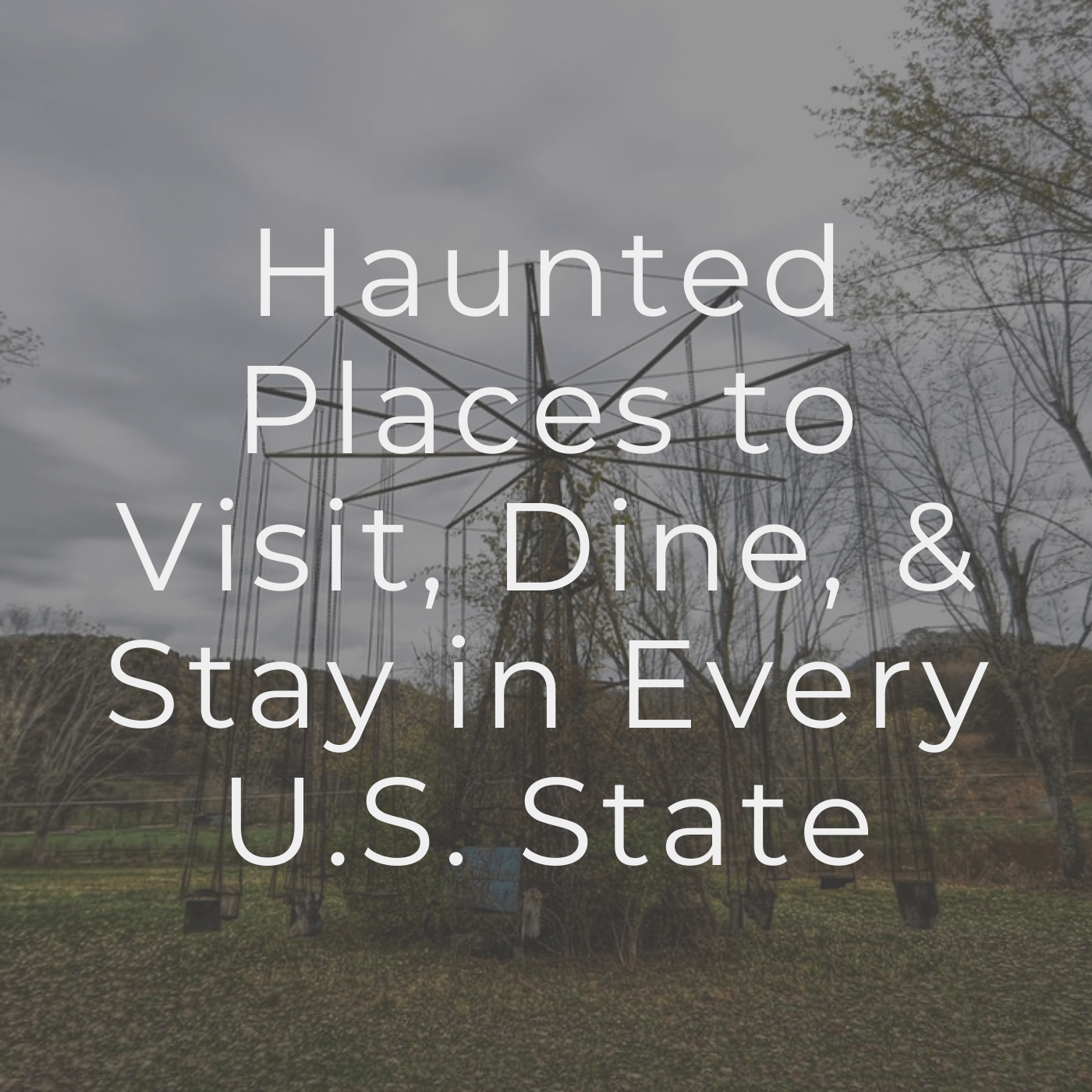 Haunted Places to Visit, Dine, & Stay in Every U.S. State