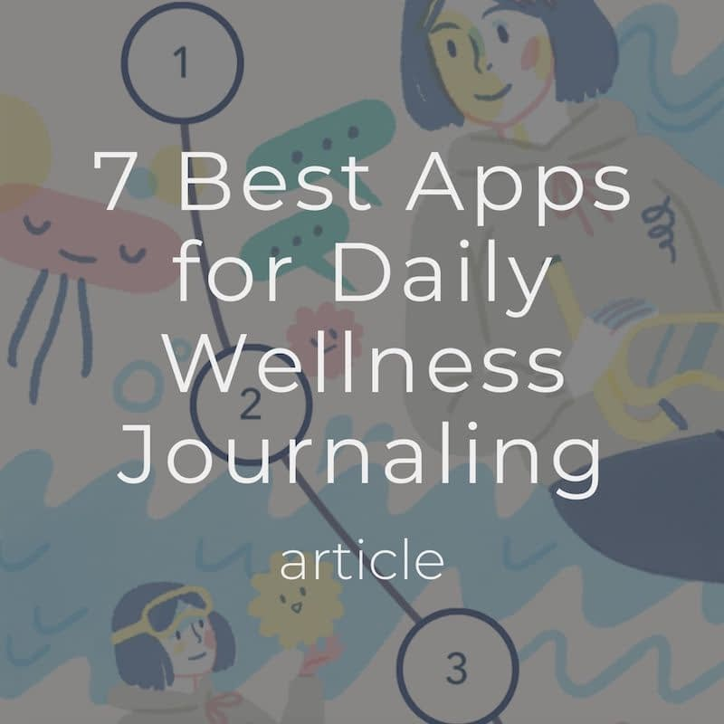 7 Best Apps for Daily Wellness Journaling in 2020